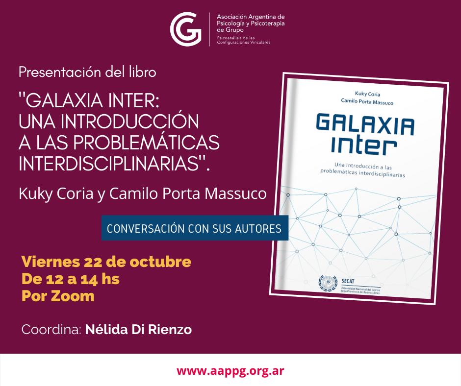 """Presentación del Libro: """"GALAXIA INTER: : una introducción a las problemáticas interdisciplinarias"""""""