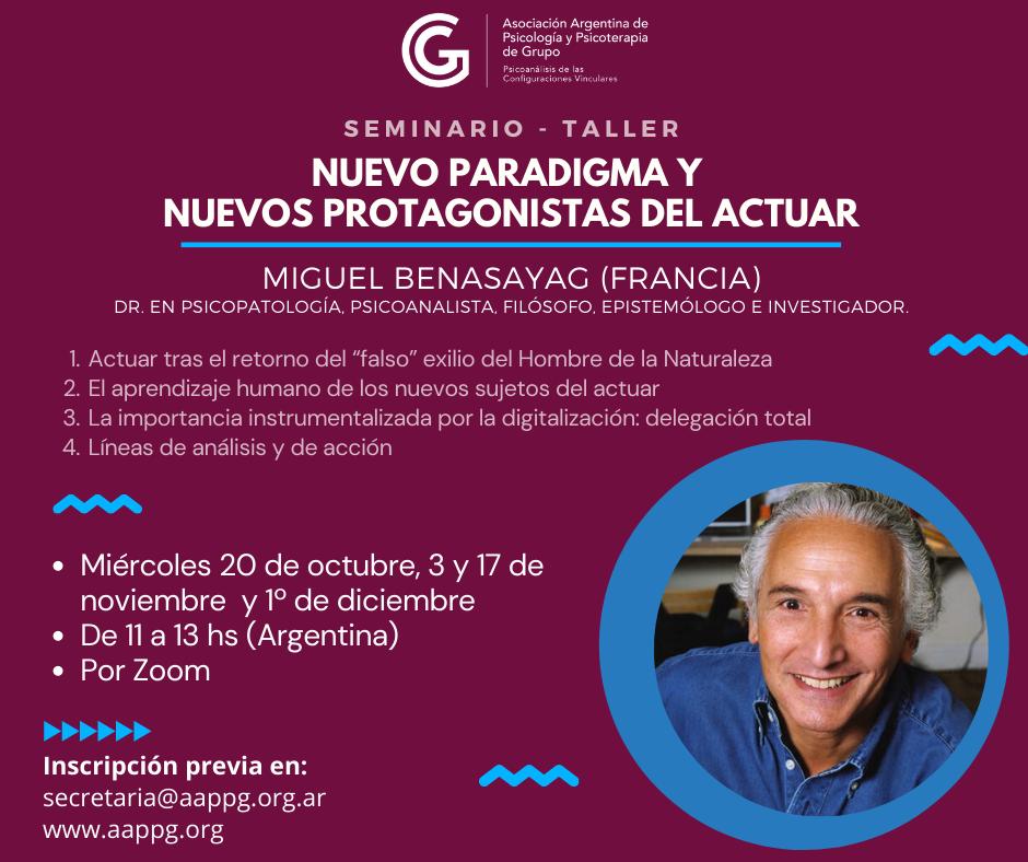 """Seminario-Taller: """"NUEVO PARADIGMA Y NUEVOS PROTAGONISTAS DEL ACTUAR"""" Miguel Benasayag (Francia)"""