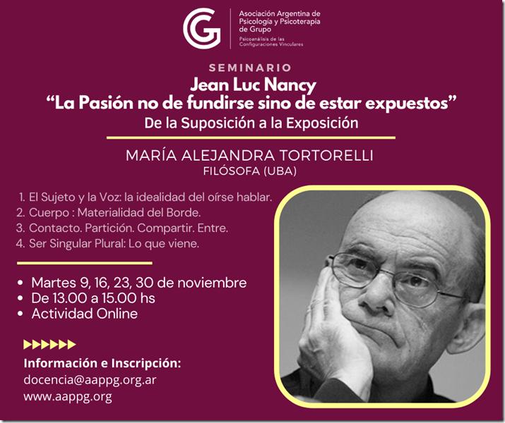 """Seminario: JEAN LUC NANCY: """"La Pasión no de fundirse sino de estar expuestos""""- Docente: MARÍA ALEJANDRA TORTORELLI (Filósofa UBA)"""